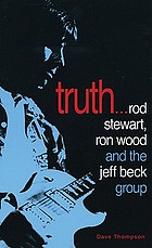 Truth! : Rod Stewart, Ron Wood and the Jeff Beck Group
