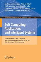 Soft Computing Applications and Intelligent Systems Second International Multi-Conference on Artificial Intelligence Technology, M-CAIT 2013, Shah Alam, August 28-29, 2013. Proceedings