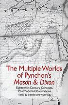 The multiple worlds of Pynchon's Mason & Dixon : eighteenth-century contexts, postmodern observations