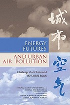 Energy futures and urban air pollution : challenges for China and the United States