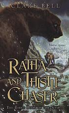Ratha and Thistle-Chaser : the third book of the Named