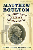 Matthew Boulton : industry's great innovator
