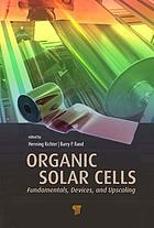 Organic solar cells : fundamentals, devices, and upscaling