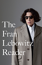 The Fran Lebowitz reader.