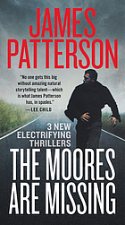 The Moores are missing : thrillers