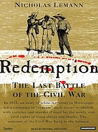 Redemption : the last battle of the Civil War