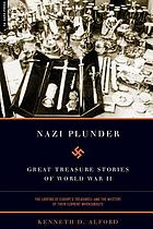 Nazi plunder : great treasure stories of World War II