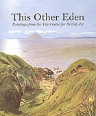 This other Eden : paintings from the Yale Center for British Art