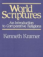 World scriptures : an introduction to comparative religions