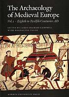 The archaeology of Medieval Europe. Vol. 1