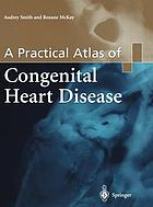 A practical atlas of congenital heart disease