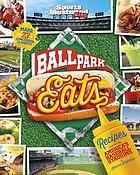 Ballpark eats : recipes inspired by America's baseball stadiums