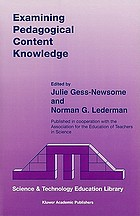 Examining pedagogical content knowledge : the construct and its implications for science education