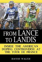 From Lance to Landis : inside the American doping controversy at the Tour de France