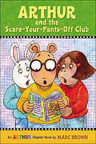 Arthur and the Scare-Your-Pants-Off Club.