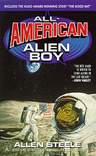 All-American alien boy : the United States as science fiction, science fiction as a journey : a collection