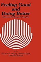 Feeling good and doing better : ethics and nontherapeutic drug use