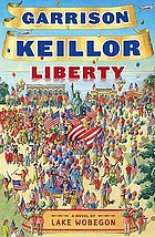 Liberty : a Lake Wobegon novel