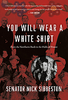 You will wear a white shirt : from the northern bush to the halls of power