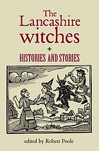 The Lancashire witches : histories and stories