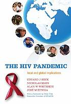 The HIV pandemic : local and global implications