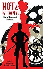 Hot and steamy : tales of steampunk romance