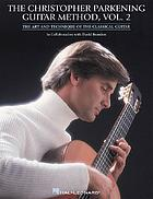 The Christopher Parkening guitar method : the art and technique of the classical guitar