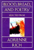 Blood, bread, and poetry : selected prose 1979-1985