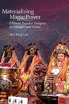 Materializing magic power : Chinese popular religion in villages and cities