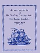 Germans to America and the Hamburg passenger lists : coordinated schedules