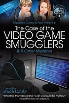 Hawkeye Collins & Amy Adams in the case of the video game smugglers & 9 other mysteries