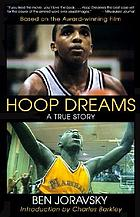 Hoop dreams : a true story of hardship and triumph