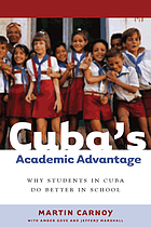 Cuba's academic advantage : why students in Cuba do better in school