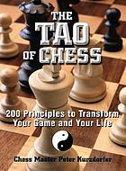 The tao of chess : 200 principles to transform your game and your life