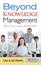 Beyond knowledge management : what every leader should know