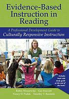 Evidence-based instruction in reading : a professional development guide to culturally responsive instruction