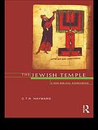 The Jewish Temple : a non-biblical sourcebook