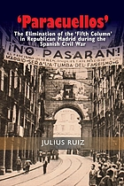 »Paracuellos»: the elimination of the «fifth column» in Republican Madrid during the Spanish Civil War