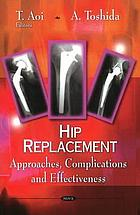 Hip replacement : approaches, complications and effectiveness