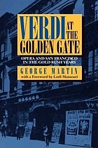 Verdi at the Golden Gate : opera and San Francisco in the Gold Rush years