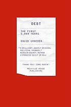 Debt : the first 5,000 years