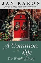 A common life : the wedding story
