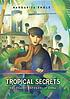 Tropical secrets : Holocaust refugees in Cuba by  Margarita Engle