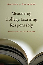Measuring college learning responsibly : accountability in a new era