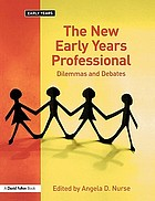 The new early years professional : dilemmas and debates