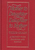 Mother to daughter, daughter to mother, mothers on mothering : a daybook and reader