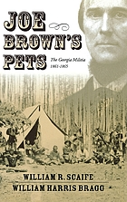 Joe Brown's pets : the Georgia Militia, 1861-1865