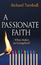 A passionate faith : what makes an evangelical?
