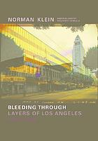 Bleeding through : layers of Los Angeles, 1920-1986