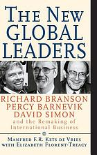The new global leaders : Richard Branson, Percy Barnevik, and David Simon